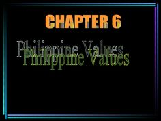 Philippine Values CHAPTER 6