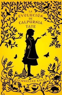 Libros que hay que leer... LA EVOLUCIÓN DE CALPURNIA TATE de Jacqueline Kelly