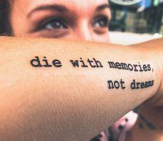 Die with memories, not dreams #freshink #tattoosmen'ssleeves