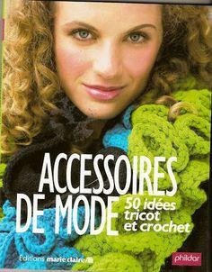 ACCESSOIRES DE MODE PHILDAR éditions MARIE CLAIRE - SISSYTRICOTE SISSYTRICOTE - Picasa Webalbumok
