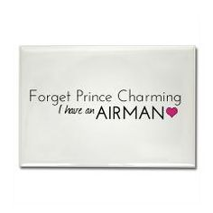 """""""Forget Prince Charming, I have an AIRMAN"""""""