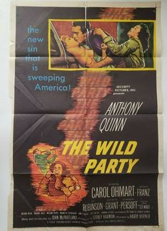 "The Wild Party 1956 Original Movie Poster One Sheet 27"" x 41"" Anthony Quinn Ross Williams, Paul Stewart, Joe Greene, Jack Palance, Zorba The Greek, Robert Ryan, Cool Hand Luke, Crime Film, Anthony Quinn"