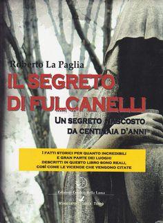 Il Segreto di Fulcanelli - Libro - Un segreto nascosto da centinaia di anni - Roberto La Paglia