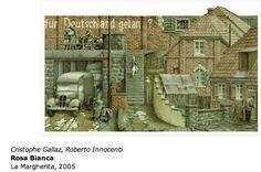 ROSA BIANCA Cristophe Gallaz, Roberto Innocenti Ed. La Margherita, 2005.
