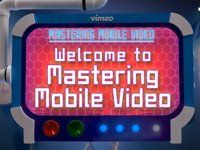 Vimeo: Mastering Mobile Video Ep #1 Make beautiful and shareable videos on your phone — it's ridiculously simple.