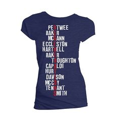 """Doctor Who: Regeneration Shirt Ladies Why pick a favorite Doctor when you can wear them all? With """"Regenerations"""" spelled out using the last names of each actor to play the Doctor on the television show (including the War Doctor John Hurt, and the upcoming Twelfth Doctor Peter Capaldi), this t-shirt will help you quiz your friends on the order of the Doctors while looking fantastic! Navy Blue; 100% Cotton"""