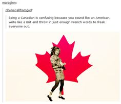 Canadian language was summed up perfectly. When Canadian language was summed up perfectly. Tumblr Stuff, Funny Tumblr Posts, Canada Funny, Canada Jokes, Canada Canada, Funny Memes, Hilarious, Funny Canadian Memes, Canadian Humour