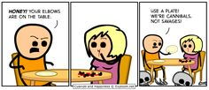 Cyanide & Happiness Comic via Explosm.net - Honey your elbows are on the table. Use a plate! We're cannibals, not savages!