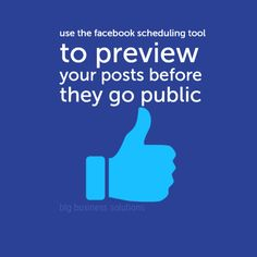 use the facebook scheduler for previewing posts before they go public #blgbusiness #socialmedia #smtips
