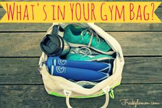 What's in YOUR gym bag? Here's what's in mine...