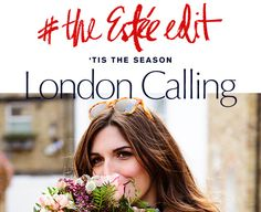 The Estée Edit TIS THE SEASON London Calling - Part 1