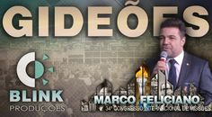 Pregação Pr. Marco Feliciano - Ginásio - Gideões 2016 | Feed Gospel