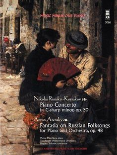 Rimsky-Korsakov - Concerto in C-sharp Minor, Op. 30 & Arensky - Fantasia on Russian Folksongs: Music