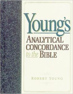 Young's Analytical Concordance to the Bible: Robert Young