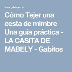 Cómo Tejer una cesta de mimbre Una guía práctica - LA CASITA DE MABELY - Gabitos