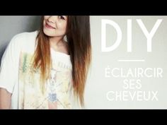 DIY │Eclaircir ses cheveux naturellement ▵ Alyssia, My Crafts and DIY Projects