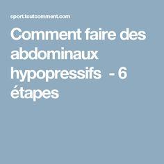 Comment faire des abdominaux hypopressifs - 6 étapes