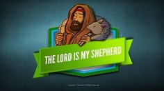 Psalm 23 The Lord Is My Shepherd Bible Video For Kids