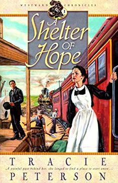 A Shelter of Hope (Westward Chronicles, Book by Tracie Peterson, Books To Read, My Books, Best Mysteries, Christian Movies, Great Books, Book Lists, Book 1, Book Worms, Novels
