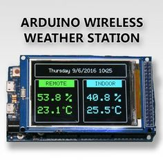 Arduino Wireless Weather Station More