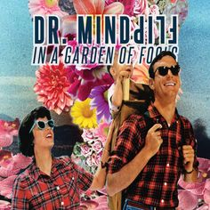 Dr. MindFlip Is In A Garden of Fools from The CerebralRift http://cerebralrift.org/2015/02/06/dr-mindflip-is-in-a-garden-of-fools/  Dr. MindFlip Is In A Garden of Fools for the conclusion of his series of EP releases for 2014.  And this one is a quit a mind-altering doozie.     #Reviews