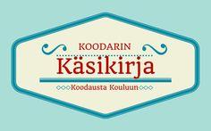 Koodarin käsikirja Coding For Kids, Media Literacy, Programming For Kids, Learn To Code, Teaching Math, Ipad, Classroom, Technology, Education
