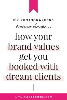 How Your Brand Values Play a BIG Part In Booking Clients Who Love You. We all want more of the clients we love! Read the full post to find out how. Photographer Business Cards, Photographer Branding, Photography Business, Photography Logos, Business Branding, Business Tips, Brand Fonts, Web Design Projects, Time Management Tips