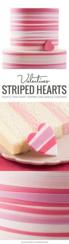 A gorgeous striped cake in shades of pink. Plus learn how to make striped heart toppers for cakes, cookies and cupcakes. By Allison Kelleher for TheCakeBlog.com.