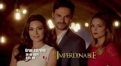 Ana Brenda Contreras, Ivan Sanchez,Grettell Valdez en la telenovela Lo Imperdonable.Gran Estreno 20 de Abril.Por El Canal de las Estrellas.