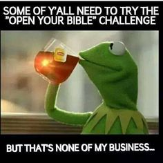 On this page you can create a funny Kermit the Frog Drinking Tea meme. But that's none of my business. Ghetto Red Hot, Ga In, Christian Humor, Kermit The Frog, Twisted Humor, Just For Laughs, Funny Photos, The Funny, Funny Man