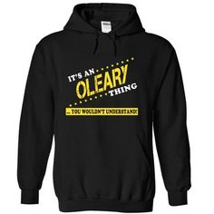 Its an OLEARY Thing, You Wouldnt Understand! - #hostess gift #fathers gift. CLICK HERE => https://www.sunfrog.com/Names/Its-an-OLEARY-Thing-You-Wouldnt-Understand-oxhftlkltp-Black-13673372-Hoodie.html?68278