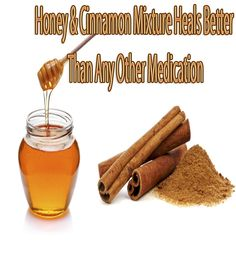 Honey & Cinnamon Mixture Heals Better than any other Medication