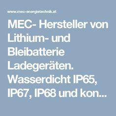 MEC- Hersteller von Lithium- und Bleibatterie Ladegeräten. Wasserdicht IP65, IP67, IP68 und konvektionsgekühlt Power Engineering, Electric Vehicle, Vehicles