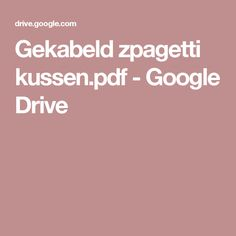 Gekabeld zpagetti kussen.pdf - Google Drive