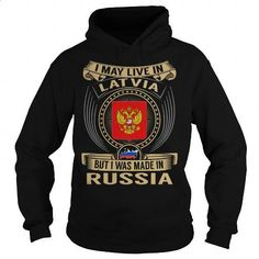 Live in Latvia - Made in Russia Special - #mens t shirts #silk shirt. BUY NOW => https://www.sunfrog.com/States/Live-in-Latvia--Made-in-Russia-Special-Black-Hoodie.html?id=60505
