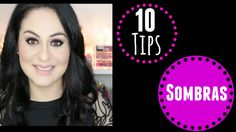 10 Tips INFALIBLES * Sombras