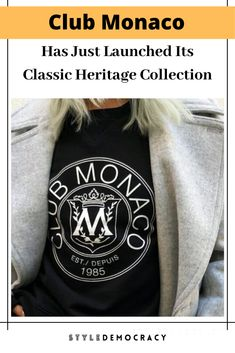 Club Monaco Has Just Launched Its Classic Heritage Collection Club Monaco, Product Launch, Classic, Mens Tops, T Shirt, Shopping, Collection, Fashion, Derby