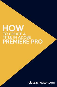 How to create a title in Adobe Premiere Pro