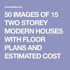 50 IMAGES OF 15 TWO STOREY MODERN HOUSES WITH FLOOR PLANS AND ESTIMATED COST Small Cottage Designs, Small House Design, Modern House Plans, Modern Houses, Two Storey House Plans, 5 Bedroom House Plans, Built In Cabinets, Home Design Plans, Cottage Homes