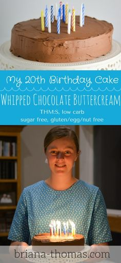 Whipped Chocolate Buttercream ((recipe)) and my 20th Birthday Cake...THM:S, low carb, sugar free, gluten/egg/nut free (nutritional info for frosting alone)