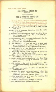 List of 'Bedroom Rules' for boarding school students, circa 1900 I couldn't live like this. Lol