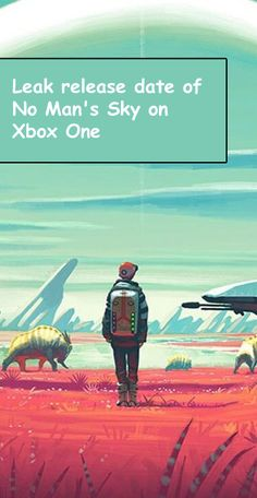 Leak release date of No Man's Sky on Xbox One  #XboxOne #4K #release #leak #nomansky #games #xbox #game #gaming