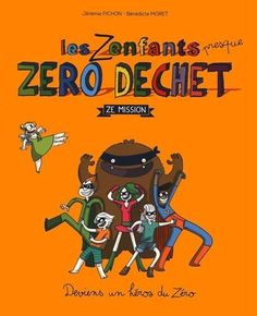 Les Zenfants zéro déchet - Ze Mission, http://www.amazon.fr/dp/2365492134/ref=cm_sw_r_pi_awdl_xs_G7i3ybVN5A35J