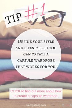 Tip #1: Define your style and lifestyle so you can create a capsule wardrobe that works for you. Click to find out more about how to pare down your wardrobe so that it's more versatile than ever!!
