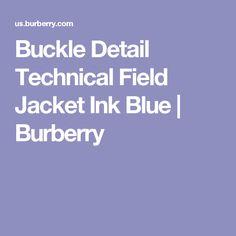 Buckle Detail Technical Field Jacket Ink Blue | Burberry
