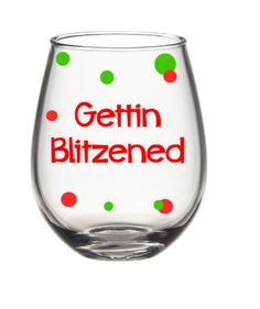 Hey, I found this really awesome Etsy listing at https://www.etsy.com/listing/254545129/christmas-wine-glass-gettin-blitzened