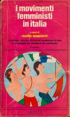 SPAGNOLETTI Rosalba (a cura di), I movimenti femministi in Italia Roma, Savelli, (Cultura Politica), 1976