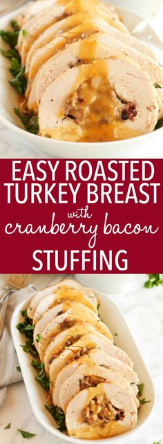 This Roasted Turkey Breast with Cranberry Bacon Stuffing is an easy holiday recipe! Juicy turkey and easy homemade stuffing with cranberries, bacon & herbs! Perfect for Thanksgiving or Christmas