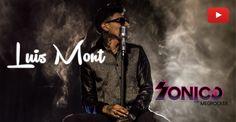 Conoce a Luis Mont en entrevista con Sonico
