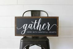 Gather here with grateful hearts - wood sign - farmhouse